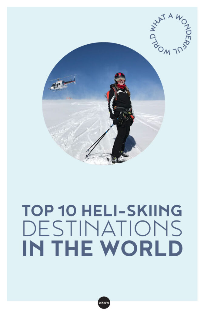 TOP 10 HELI-SKIING DESTINATIONS IN THE WORLD