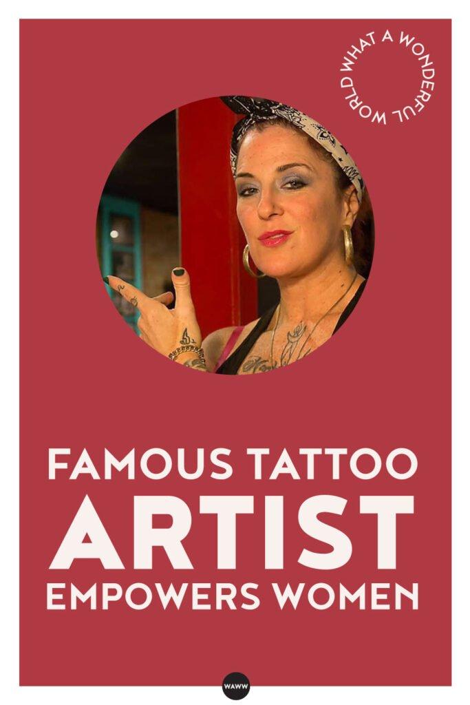 FAMOUS TATTOO ARTIST EMPOWERS WOMEN