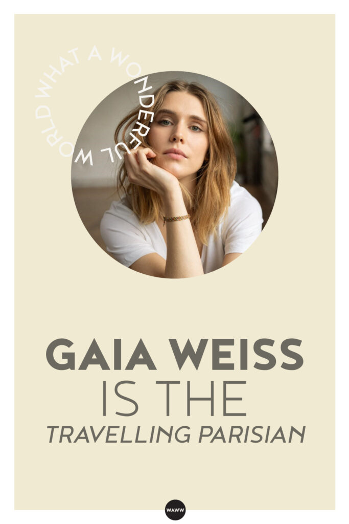 GAIA-WEISS-IS-THE-TRAVELLING-PARISIAN