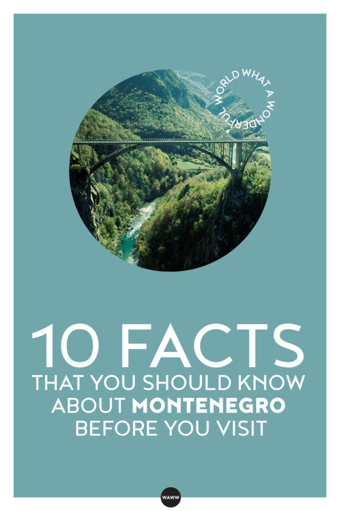 10 FACTS THAT YOU SHOULD KNOW ABOUT MONTENEGRO BEFORE YOU VISIT
