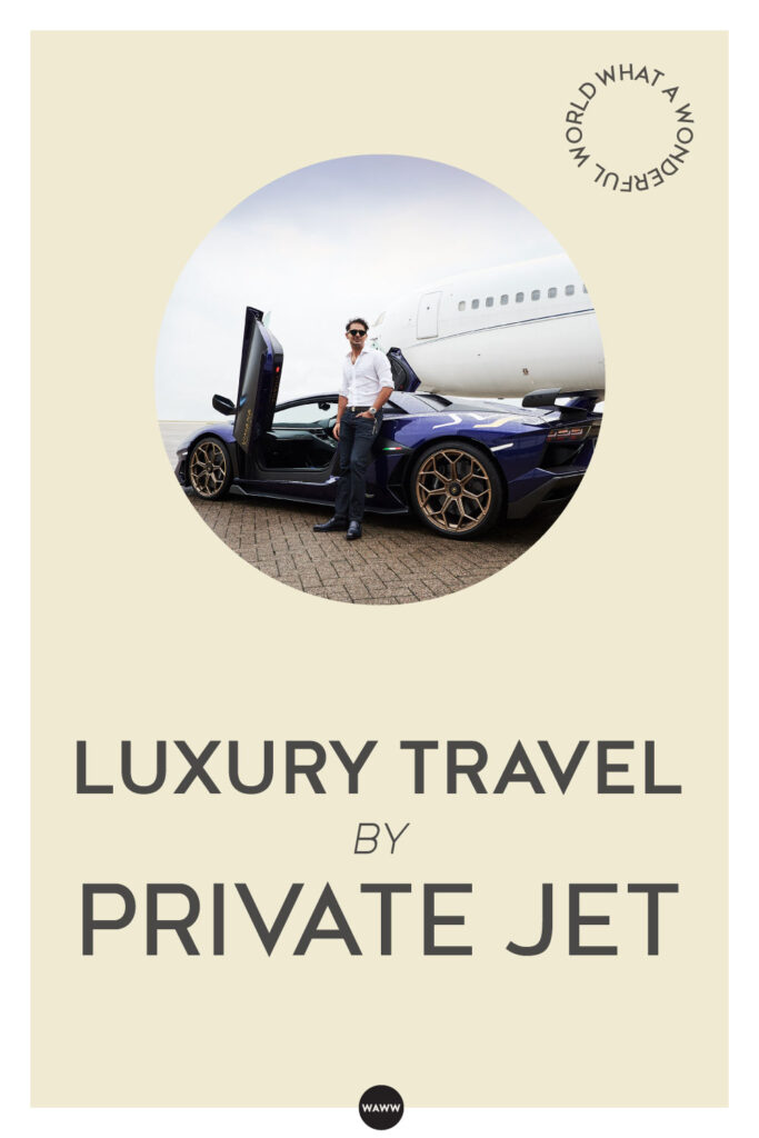 LUXURY TRAVEL BY PRIVATE JET