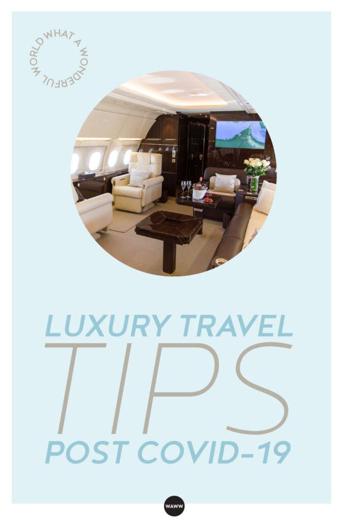 LUXURY TRAVEL TIPS POST COVID-19