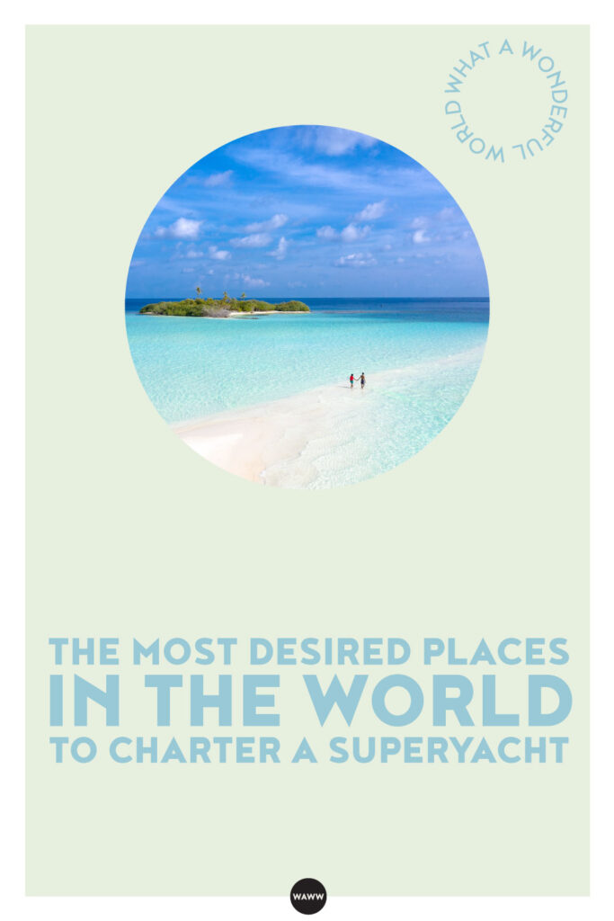 The-most-desired-places-in-the-world-to-charter-a-superyacht