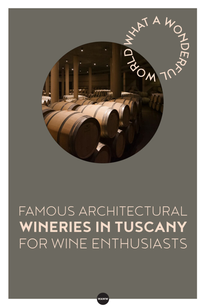 Famous-architectural-wineries-in-Tuscany-for-wine-enthusiasts