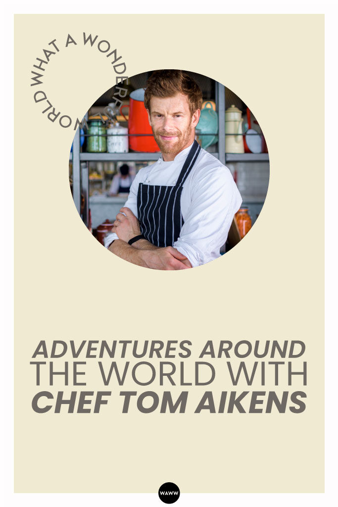 ADVENTURES-AROUND-THE-WORLD-WITH-CHEF-TOM-AIKENS