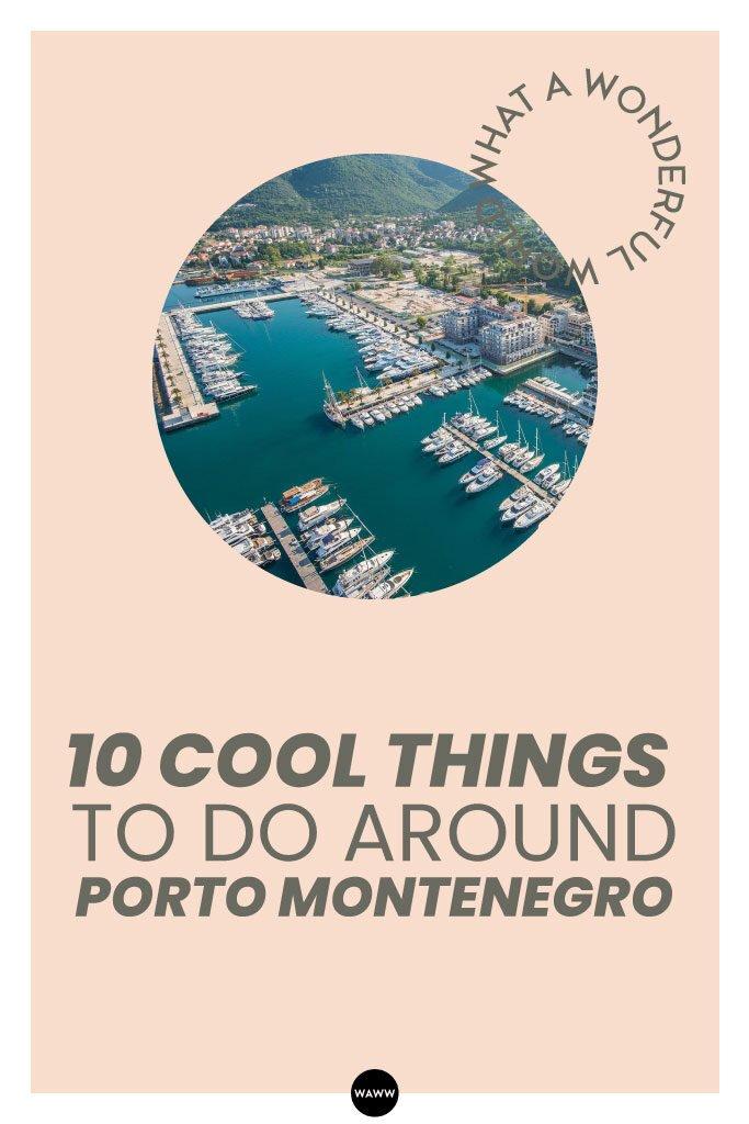10-COOL-THINGS-TO-DO-AROUND-PORTO-MONTENEGRO